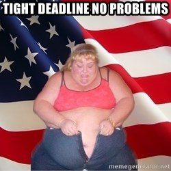 Asinine America - Tight Deadline No Problems