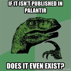 Raptor - if it isn't published in palantir Does it even exist?