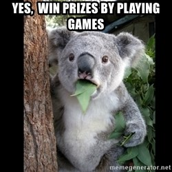 Koala can't believe it - Yes,  win prizes by playing games