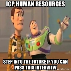 X, X Everywhere  - ICP Human Resources Step into the future if you can pass this interview