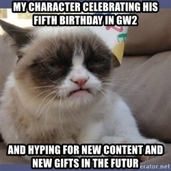 Birthday Grumpy Cat - my character celebrating his fifth birthday in gw2 and hyping for new content and new gifts in the futur