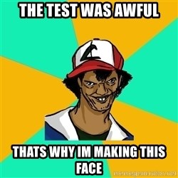 Ash Pedreiro - The test Was awful THaTs why im making this faCe