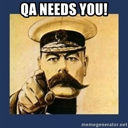 your country needs you - QA Needs You!