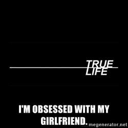 MTV True Life - I'm obsessed with my girlfriend.