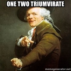 Ducreux - One two triumvirate