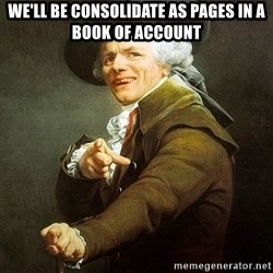 Ducreux - We'll be consolidate as pages in a book of account