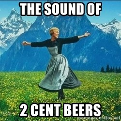 Look at all the things - the sound of  2 cent beers
