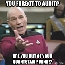 Picard Wtf - you forgot to audit? are you out of your quantstamp mind!?