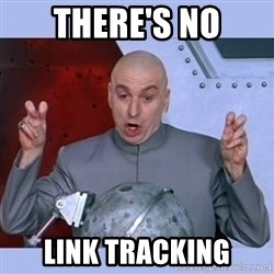 Dr Evil meme - There's no Link tracking