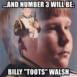 "PTSD Clarinet Boy - ...and number 3 will be: Billy ""Toots"" Walsh"