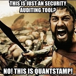 This Is Sparta Meme - This is just an security auditing tool? NO! This is Quantstamp!