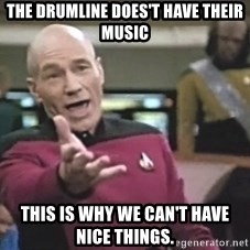 Picard Wtf - the drumline does't have their music this is why we can't have nice things.