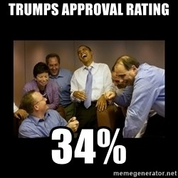obama laughing  - TRUMPS APPROVAL RATING  34%