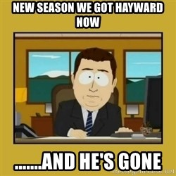 aaand its gone - New season we got hayward now .......and he's gone