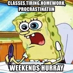 Spongebob What I Learned In Boating School Is - ClasSes,tirIng,homework, procrastInatiin Weekends Hurray