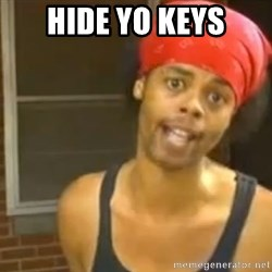 Hide Yo Kids - Hide yo keys
