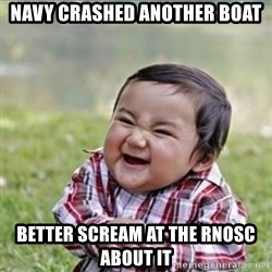 evil plan kid - navy crashed another boat better scream at the rnosc about it