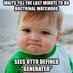 """Victory Baby - Waits till the last minute to do Doctrinal Watchdog sees otto defined """"generated"""""""