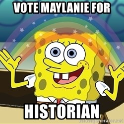 spongebob rainbow - VOTE MAYLANIE FOR HISTORIAN