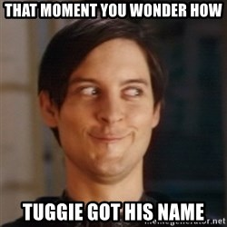 Peter Parker Spider Man - That moment you wonder how Tuggie got his name