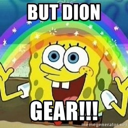 Imagination - But Dion Gear!!!