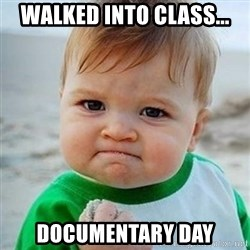Victory Baby - walked into class... documentary day