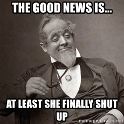 1889 [10] guy - the good news is... at least she finally shut up