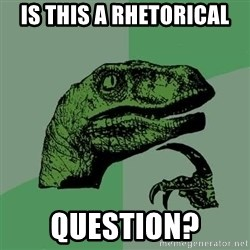 Raptor - is this a rhetorical question?