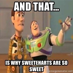 X, X Everywhere  - And that... Is why sweeteharts are so sweet