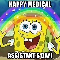 Imagination - Happy MEDICAL  ASSISTANT'S Day!