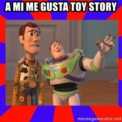 Everywhere - a mi me gusta toy story