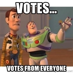 Toy story - Votes... Votes from everyone