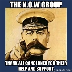 your country needs you - The N.O.W Group thank all concerned for their help and support
