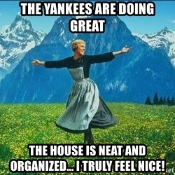 Look at all the things - The Yankees are doing great The house is neat and organized... I truly feel nice!