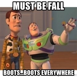 Toy story - Must be fall boots...boots everywhere