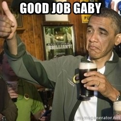 THUMBS UP OBAMA - Good job gaby