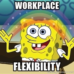 spongebob rainbow - Workplace flexibility