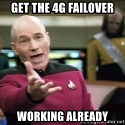 Why the fuck - Get the 4G Failover Working already
