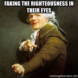 Ducreux - Faking the righteousness in their eyes