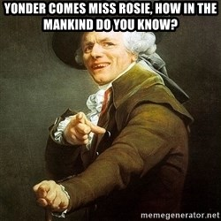 Ducreux - Yonder comes Miss Rosie, how in the mankind do you know?