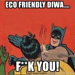 batman slap robin - Eco friendly diwa.... F**K you!