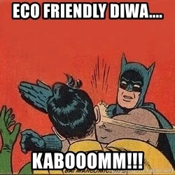 batman slap robin - Eco friendly diwa.... KABOOOMm!!!