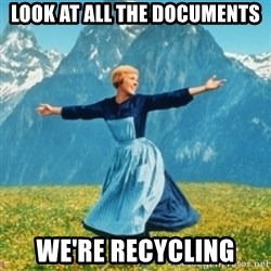 Sound Of Music Lady - Look at all the documents We're recycling