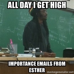 rasta science teacher - all day i get high importance emails from esther