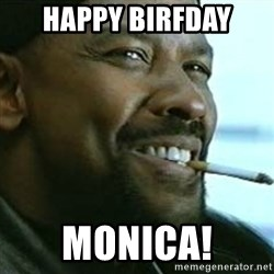 My Nigga Denzel - Happy Birfday Monica!