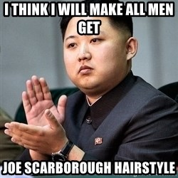 Kim Jong Un Clap - i think i will make all men get joe scarborough hairstyle