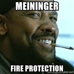 My Nigga Denzel - Meininger Fire Protection