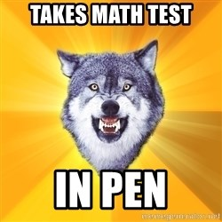 Courage Wolf - Takes math test in pen