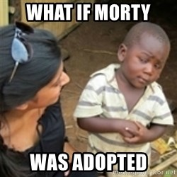 Skeptical african kid  - What if morty  Was adopted