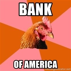Anti Joke Chicken - bank of america